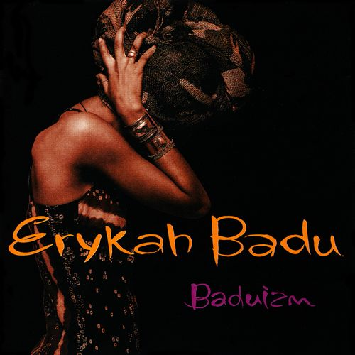 Baduizm – Erykah Badu. LOVE this album.
