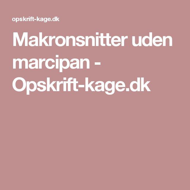 Makronsnitter uden marcipan - Opskrift-kage.dk
