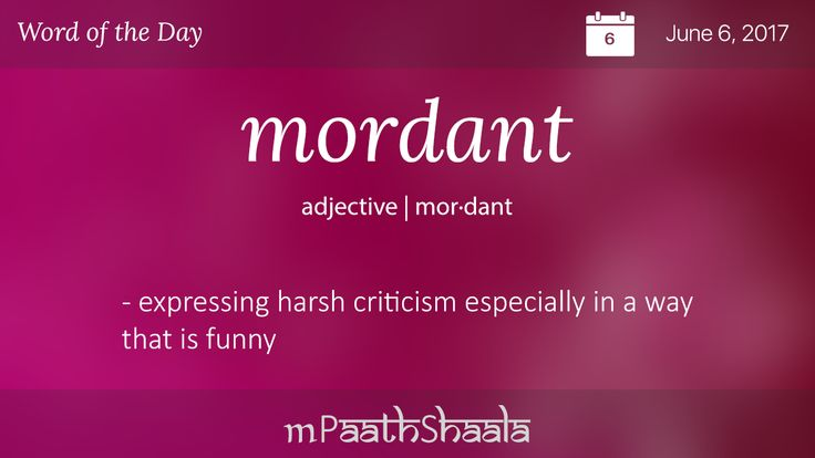 Definitions, Synonyms & Antonyms of mordant – Word of the Day