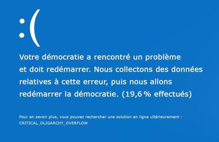 «Votre démocratie a rencontré un problème et doit redémarrer. Nous collectons des données relatives à cette erreur, puis nous allons redémarrer la démocratie (19,6 % effectués)...» par preuve@ducontraire 4 janv  https://twitter.com/ducontraire/status/948967382554435584