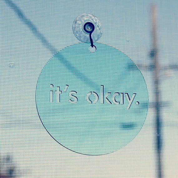 It's Okay - Transparent Sea Glass Green Window Word - Typographic Suncatcher