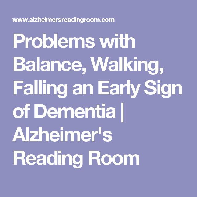 Problems with Balance, Walking, Falling an Early Sign of Dementia | Alzheimer's Reading Room
