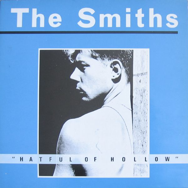 The Smiths: Hatful of Hollow:  Technically a compilation full of songs recorded during radio sessions at BBC and two singles + their B-sides, but it was my introduction to The Smiths.  Plus it has one of my favorite songs on there which can't be found elsewhere officially (that I can remember anyway), which is This Night Has Opened My Eyes.
