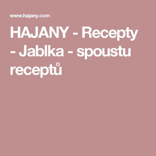 HAJANY - Recepty - Jablka - spoustu receptů