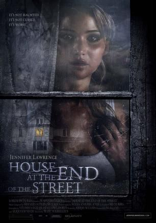 House at the End of the Street (2012) After moving with her mother to a small town, a teenager finds that an accident happened in the house at the end of the street. Things get more complicated when she befriends a boy who was the only survivor of the accident.  Jennifer Lawrence, Elisabeth Shue, Max Thieriot ...24