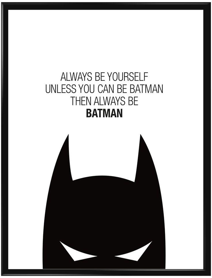 "Svartvit grafisk tavla med texten ""Always be yourself, unless you can be Batman…"