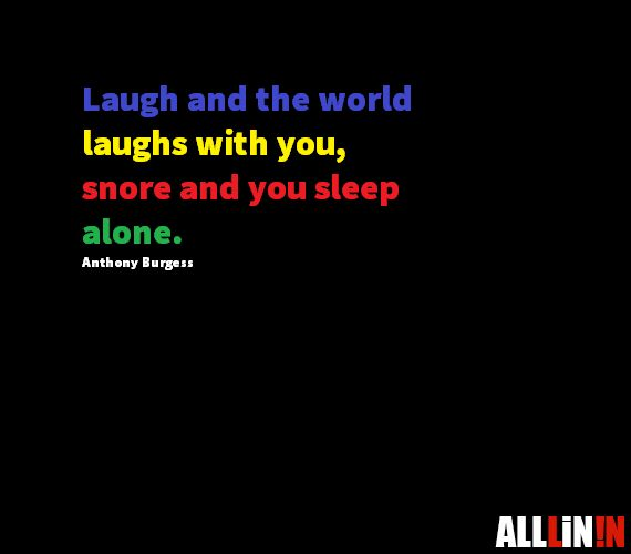 Funny quote about snoring by Anthony Burgess.