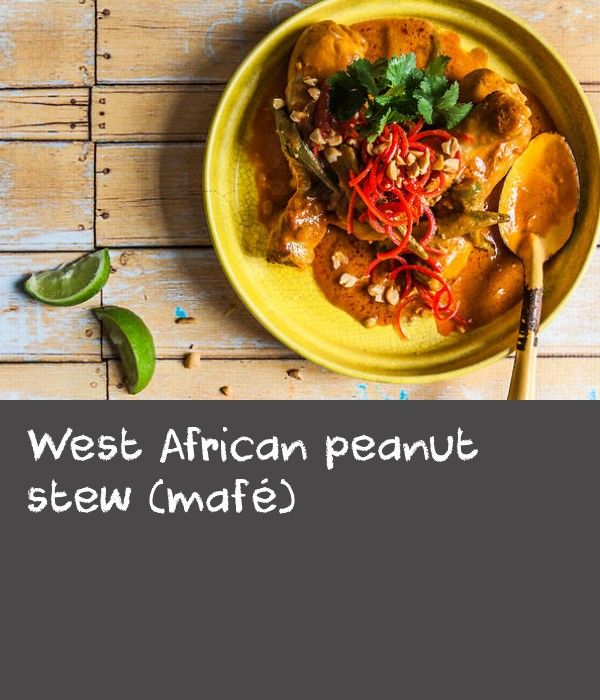 West African peanut stew (mafé) | Ubiquitous across West Africa in countries such as Senegal, Gambia and Mali, this stew takes on many guises. The meat, vegetable and spice components are all variable so feel free to experiment, using sweet potatoes, cabbage, beef, fish, eggplant or a dash of cayenne, as the mood strikes you – the dish can also be entirely meat free. Some versions are soupy with ingredients cut small and others, as here, are more chunky. Although peanuts originated in the…