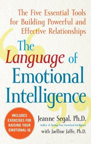 The Language of Emotional Intelligence: The Five Essential Tools for Building Powerful and Effective Relationships, http://www.amazon.com/dp/B001CYNSVG/ref=cm_sw_r_pi_s_awdm_TDaIxbR80JSK0