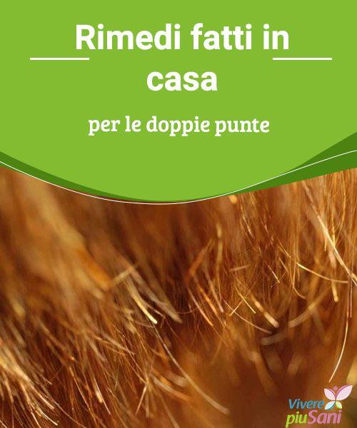 Rimedi fatti in casa per le doppie punte   Rimedi fatti in casa per avere capelli più belli ed evitare le doppie punte