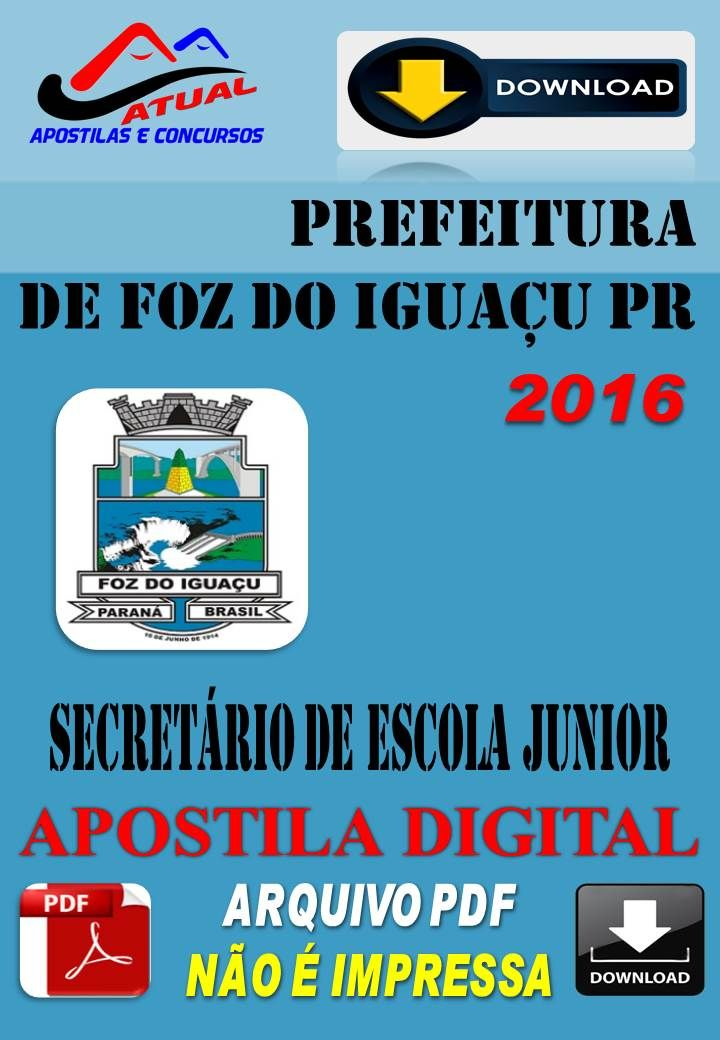 Apostila Digital Concurso Prefeitura de foz do Iguacu PR Secretario de Escola Junior 2016