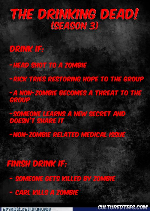 Walkind dead drinking game me and my babe shall play this