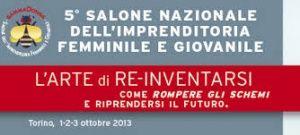 A TORINO, IL SALONE NAZIONALE DELL'IMPRENDITORIA FEMMINILE E GIOVANILE DAL 1 AL 3 OTTOBRE 2013