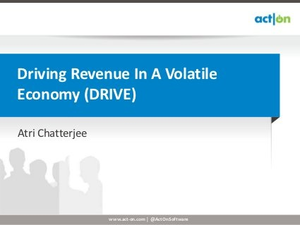 (DRIVE) Driving Revenue in a Volatile Economy by Act-On Software, via Slideshare