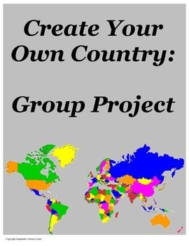 This project allows students to group up and creatively create a country from scratch while incorporating academic information learned during the year.  There are 15 items the students must address to varying degrees of depth (all very detailed in the handout), including: --choosing a type of government and explaining why--the impact of landforms on daily life and trade--a citizens' rights/privileges/expectations--the economy--holidays, and more!!!