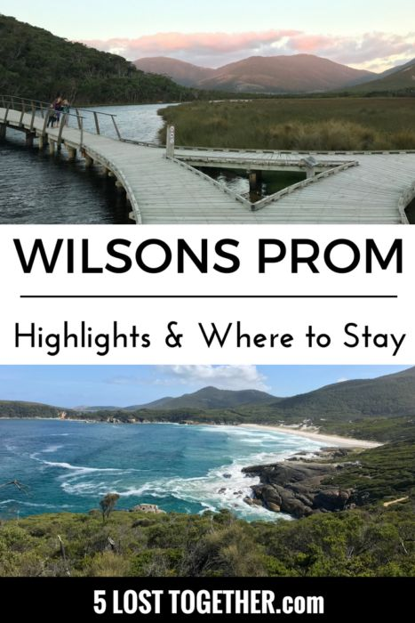 Wilsons Prom Highlights and Where to Stay - a great National Park in Australia