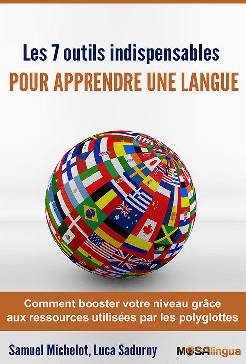 7 outils indispensables pour apprendre les langues. Dans notre eBook gratuit, découvrez les ressources utilisées par les polyglottes.
