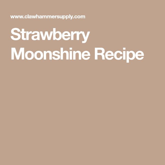 Strawberry Moonshine Recipe