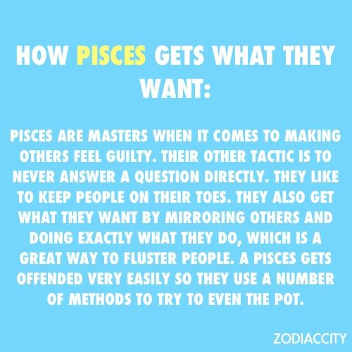 Pisces: How They Get What They Want