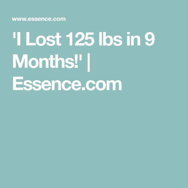 'I Lost 125 lbs in 9 Months!' | Essence.com