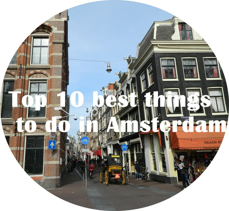 Top 10 best things  to do in Amsterdam