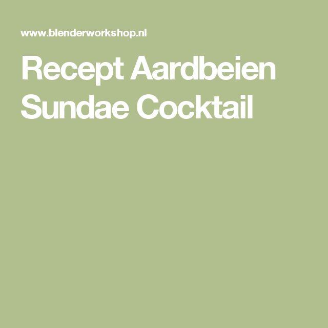 Recept Aardbeien Sundae Cocktail