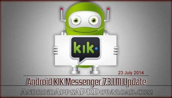 Android Kik Messenger 7.3.1.111 apk file with latest update @ http://androidappsapkdownload.com/download-kik-messenger-7-3-1-111-android-apk