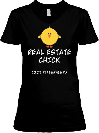 Real Estate Chick (Got Referrals?) Tee! | Teespring