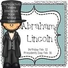 Presidents day or Abraham Lincolns birthday are both in Feb.  Includes:direction pages  Interactive decodable book: 7 half pages Yes/No Activity with 12 yes or no facts Timeline Activity with 8 important dates & event Writing topper and paper Label Lincoln paper  ***Please go to your My Purchases page (you may need to login).
