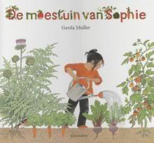 De moestuin van Sophie - Gerda Muller