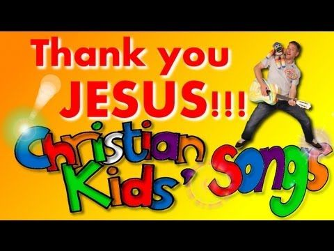 Christian Kids Songs Thank You Jesus Kids Song With