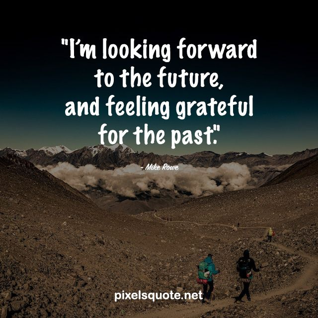 40 Moving Forward Quotes That Will Inpire You The Most Pixels Quote Moving Forward Quotes Looking Forward Quotes Keep Moving Forward Quotes
