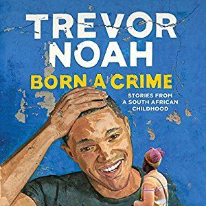 Steph picked up Born a Crime: Stories from a South African Childhood