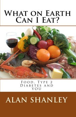 What on Earth Can I Eat?: Food, Type 2 Diabetes and YOU *** Click image for more details.