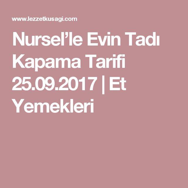 Nursel'le Evin Tadı Kapama Tarifi 25.09.2017 | Et Yemekleri