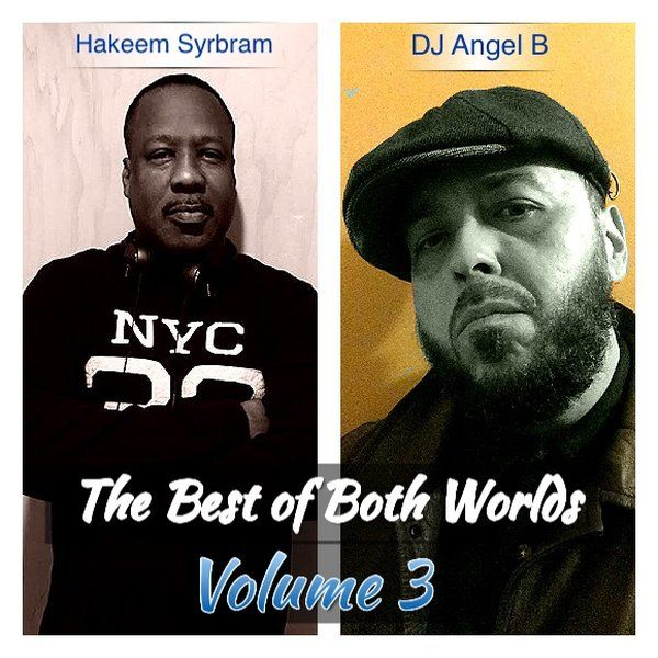 """Check out """"The Best of Both Worlds: Hakeem Syrbram & DJ Angel B"""" by DJ Angel B! on Mixcloud"""
