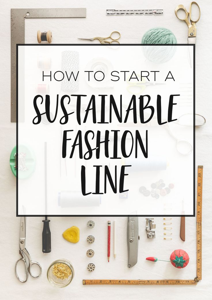 How to Start a Sustainable Clothing Line Sustainable