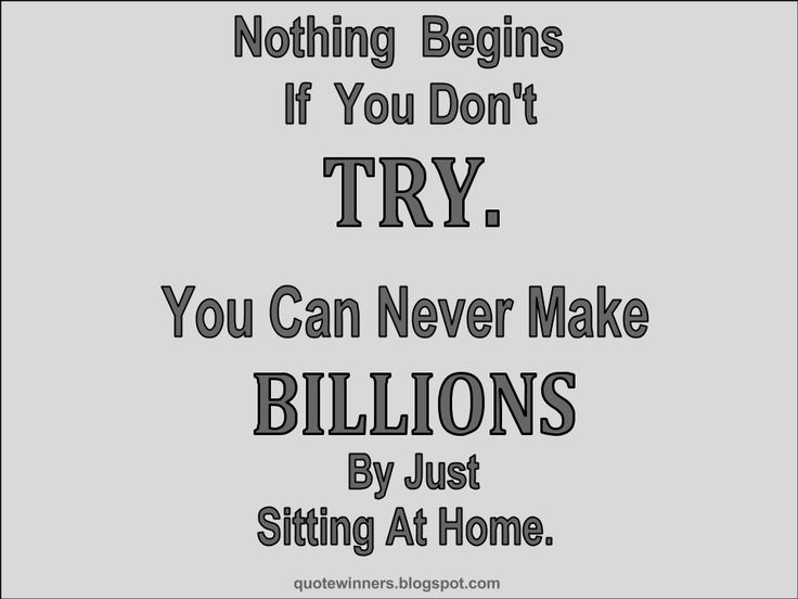 Success Quotes: Quote 2: Nothing begins if you don't Try. You can ...