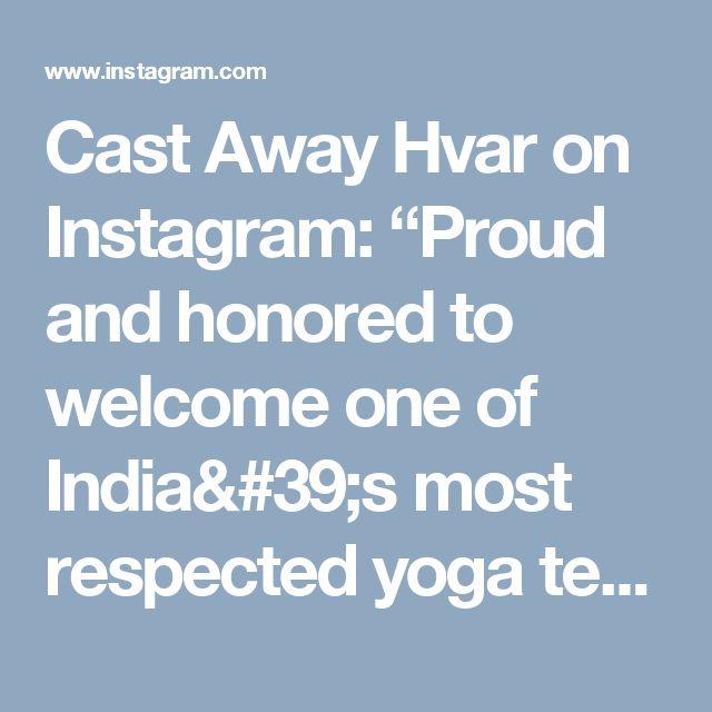 "Cast Away Hvar on Instagram: ""Proud and honored to welcome one of India's most respected yoga teachers here this summer... Yoga Teacher Training - June 01 - 22, 2017  #india #rys #yogattc #ashtangayoga #rajayoga #ttceurope #yoga #ashramlife #mantra #yogaindia #croatia #hvar #yogainspiration #yogaeveryday  #yogaeverywhere #yogaeverydamnday #RYT200 #ttc #yogi #mindfulness #yogatraining #yogacroatia #summer #castawayhvar"""