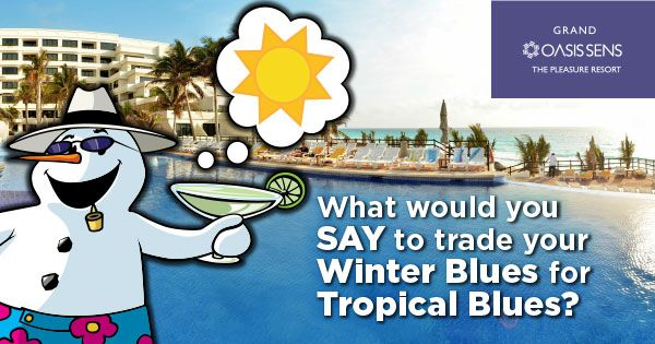 Trade your winter blues for Tropical Blues! Enter to WIN a 5 Night Stay at the Grand Oasis Sens in Cancun, Mexico!