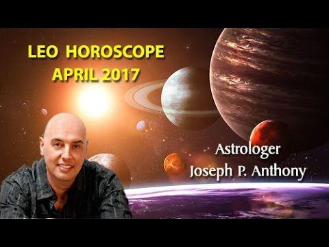 Leo Horoscope April 2017- Astrologer Joseph P. Anthony