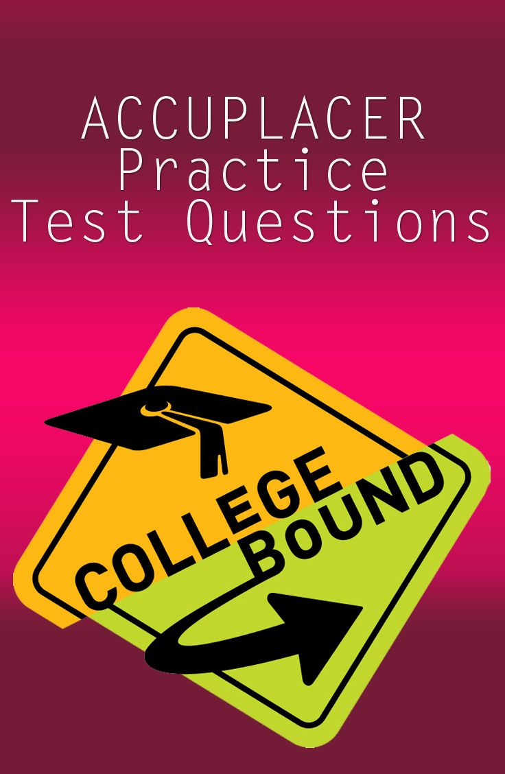 If you're thinking of going to college, or if you've recently been accepted into a college, you may need to take the ACCUPLACER test in the near future. The ACCUPLACER exam is used to find out if a student is ready for college level work. To get free practice questions for the ACCUPLACER, simply check out this pin! #accuplacer #college
