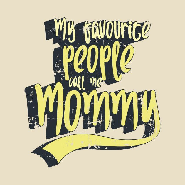 Check out this awesome 'May+Favourite+People+Call+Me+Mommy' design on @TeePublic!