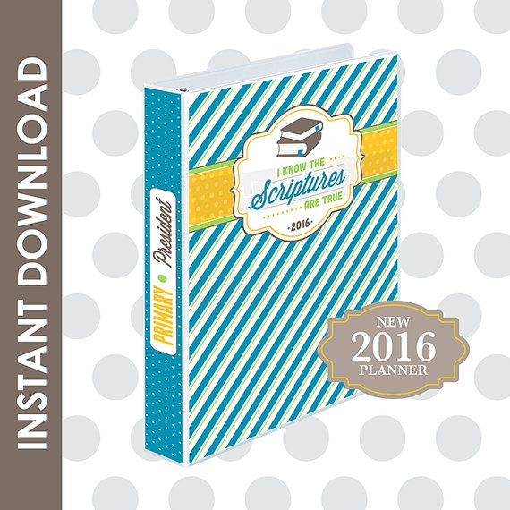 I Know The Scriptures Are True 2016 LDS Primary Theme Binder and Planner Set for the ENTIRE PRIMARY