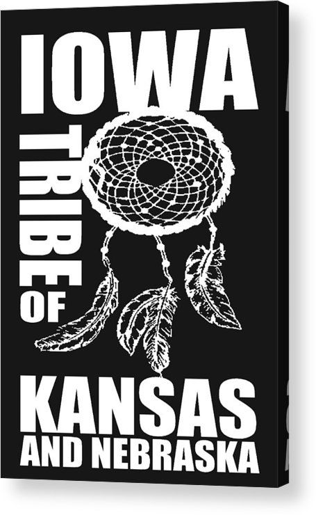 Federally Recognized Tribes Acrylic Print featuring the digital art Iowa Tribe Of Kansas And Nebraska by Otis Porritt