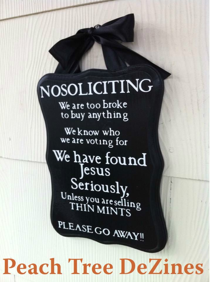 This is cute, I always have people coming to my door with newspapers, magazines, vacumes, this is a cute idea