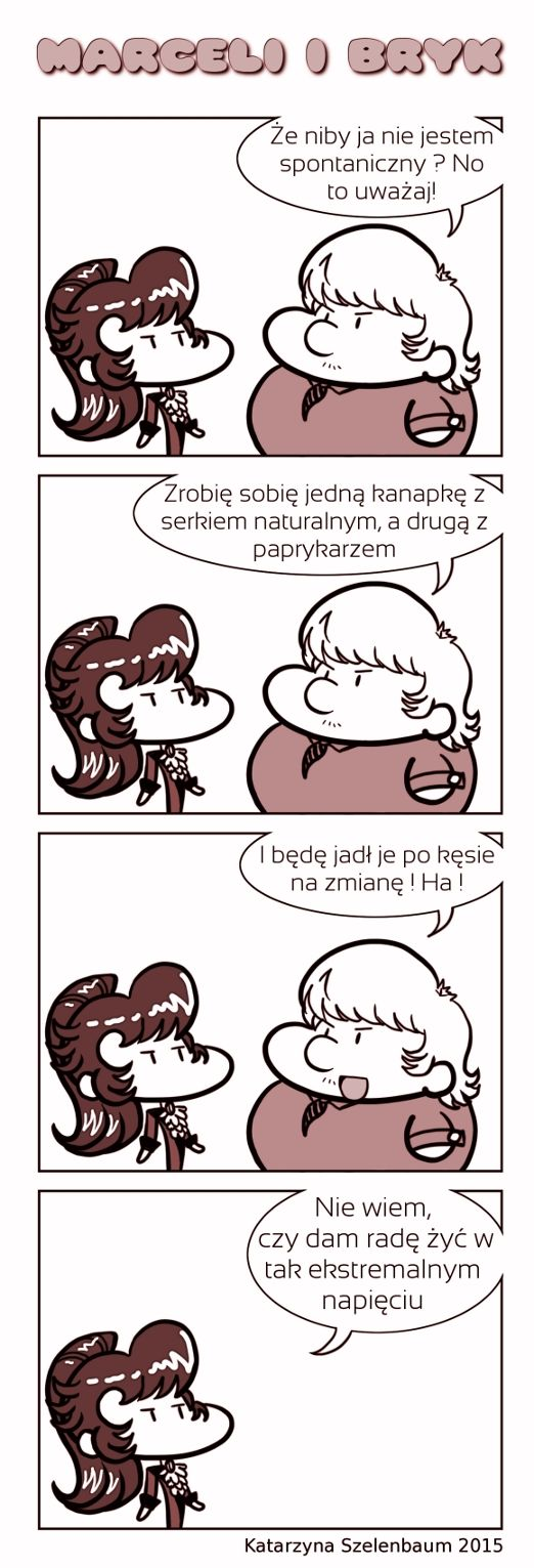 TRANSLATION:   - You think I'm not spontaneous?  Well, watch this!  - I'm gonna make one sandwich with natural cream cheese and second with paprykarz (Polish fish paste with rice, onion, tomato concentrate - only available as canned food)  - And I'm gonna eat them by turns - bite after bite. Ha!  - I'm not sure if I can live in such extreme tension  #4kom #yonkoma #comicstrip #komiks #chibi