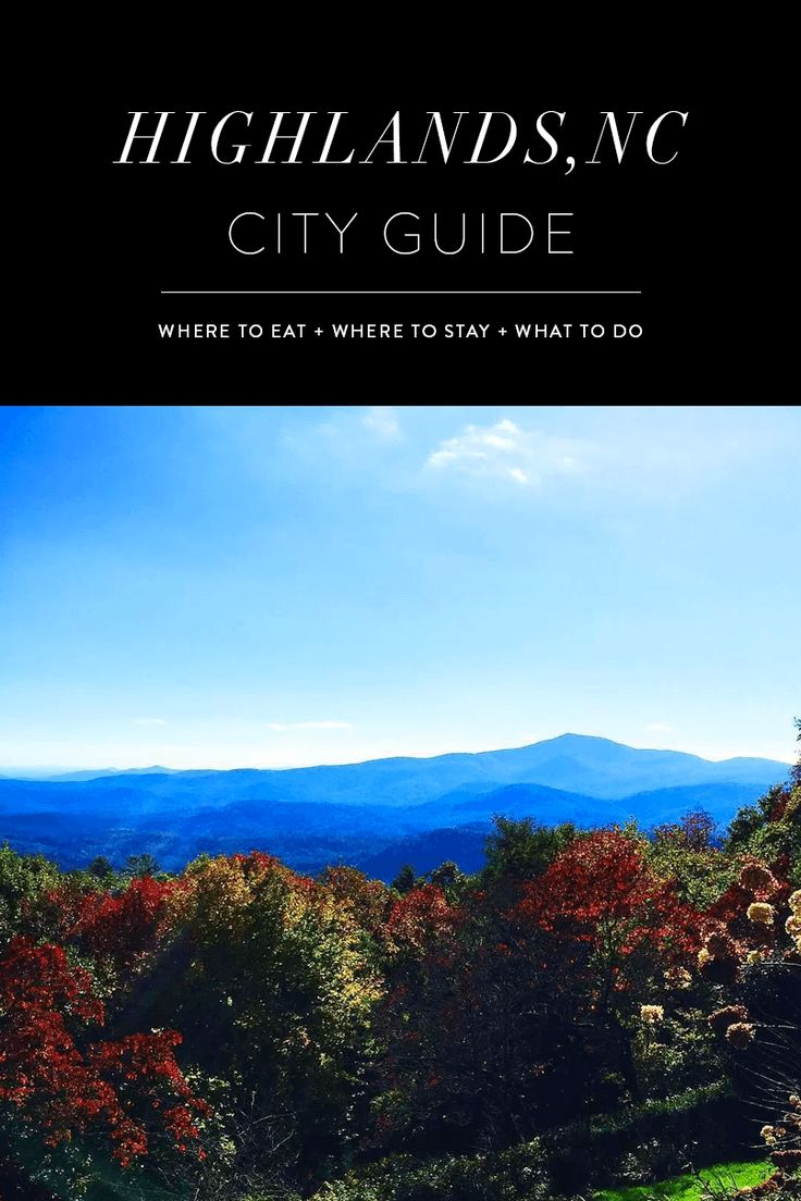 Highlands, NC City Guide - What to do, where to eat, where to stay