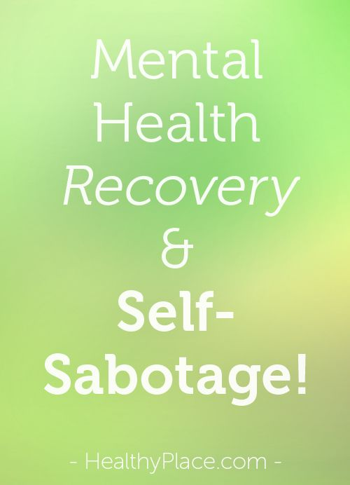 Are you sabotaging your own mental health recovery? Look at 3 examples of self-sabotage in mental health recovery and 5 ways to beat it.  www.HealthyPlace.com