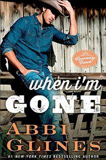 When I'm Gone - Rosemary Beach Series - Abbi Glines....i <3 <3 abbi glines books...sooo addicting, love the characters.